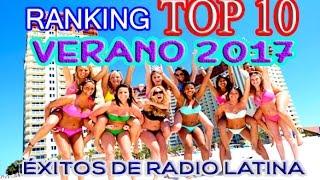 TOP 10 ★ LATINOS MOVIDOS VERANO 2017 📢  LOS MEJORES EXITOS DE RADIO POP EN ESPAÑOL 🎵🎶