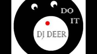 Do It  DJ Deer