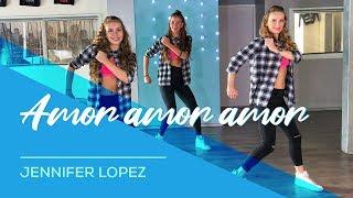 Amor Amor Amor - Jennifer Lopez - Easy Fitness Dance Choreography - Baile - Coreografia