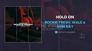 Rockie Fresh - Hold On (ft. Wale & Arin Ray)