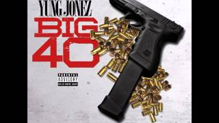 "Yung Jonez ""Big 40"" [Ritz Carlton G-mix]"