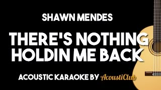 Shawn Mendes - There's Nothing Holding Me Back (Acoustic Karaoke Backing Track Lyrics on Screen)
