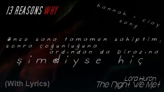 Lord Huron - The Night We Met (Türkçe Çeviri) [Lyrics]