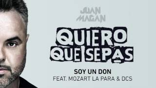 Juan Magan   Soy Un Don Audio ft Mozart La Para, DCS