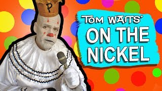 ON THE NICKEL - Tom Waits cover - Puddles Pity Party