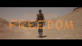 Tommy Foster - Freedom (Official Video Mantra)