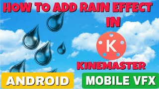 How To Add A Rain Effect In Kinemaster | Mobile VFX