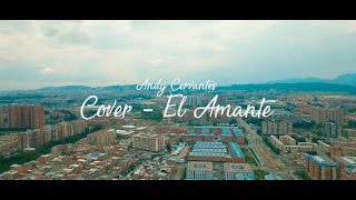 El Amante - Nicky Jam - Cover Andy Cervantes