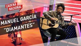 Manuel García - Diamantes // Cadena Nacional