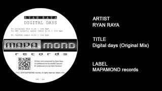 Ryan Raya - Digital days (Original Mix) OUT NOW