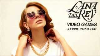 Lana Del Rey   Video Games Johnnie Pappa Edit