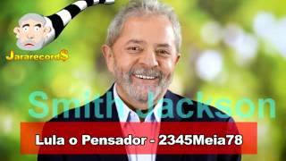 Lula o Pensador - 2345Meia78