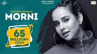 MORNI (Official Video) | SUNANDA SHARMA | JAANI | SUKH-E | ARVINDR KHAIRA | New Punjabi Songs 2018