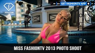 Miss FashionTV 2013 Photo Shoot | FashionTV