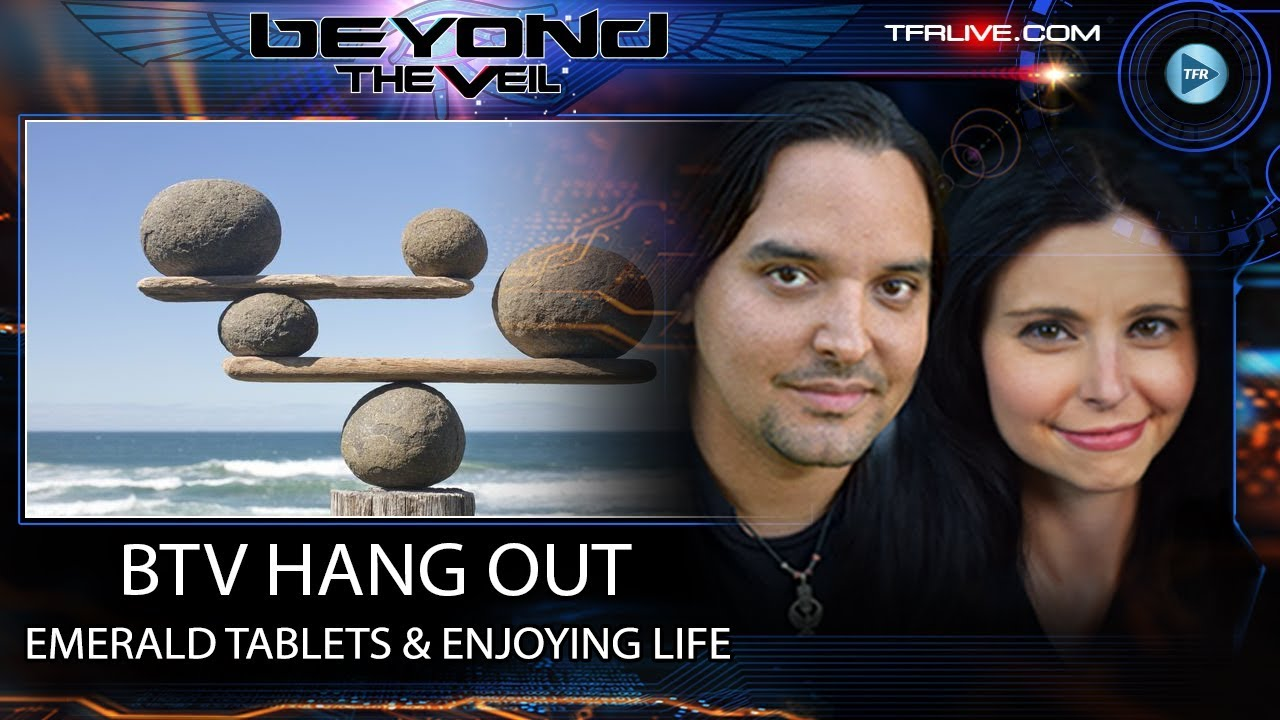 BTV Hang Out: Emerald Tablets, Enjoying Life, BTV Facebook Group Comments