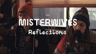 MisterWives - Reflections (On The Mountain)