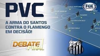 PVC:  A ARMA DO SANTOS CONTRA O FLAMENGO EM DECISÃO!
