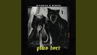 Djadja & Dinaz - Plus fort