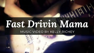 Fast Drivin Mama - Music Video by Kelly Richey