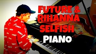 Future - Selfish ft. Rihanna | Tishler Piano Cover