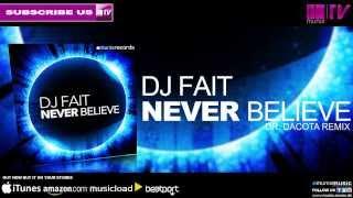 DJ Fait - Never believe (Dr. Dacota Remix)