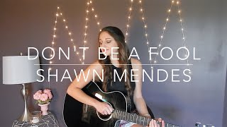 """""""Don't Be A Fool"""" Shawn Mendes Cover"""