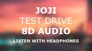 Joji - TEST DRIVE | 8D AUDIO 🎧 [Use headphones]