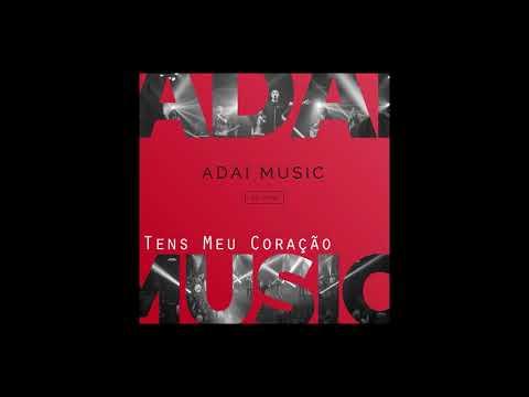 Tens Meu Coracao de Adai Music Letra y Video
