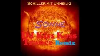 Schiller mit Unheilig - Sonne (DJ Kiss Kass Trance Remix)