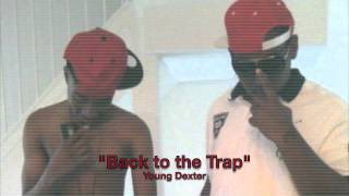 Young Dexter    Back to the Trap