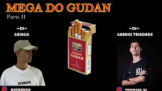 MEGA DO GUDAN - PARTE II - DJ GABRIEL TRINDADE - DJ GRINGO