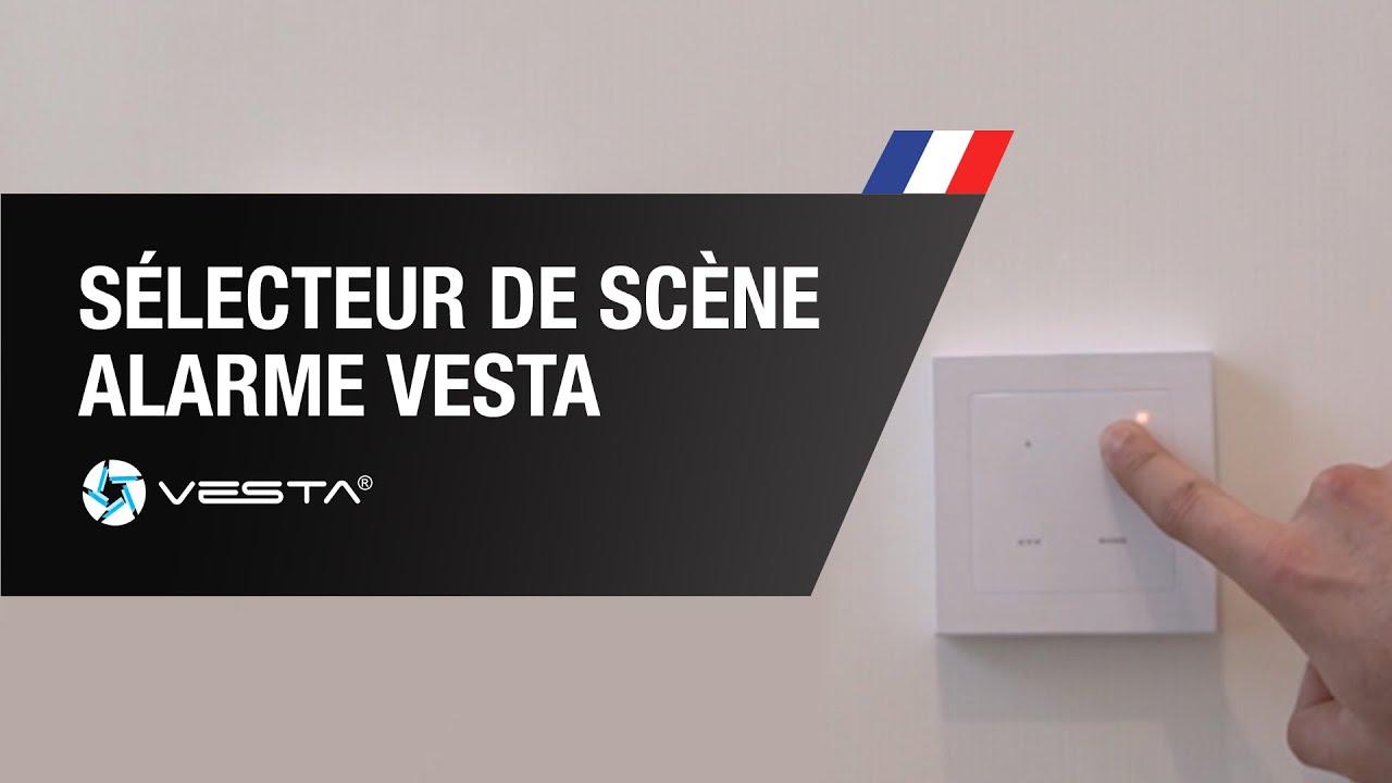 Comment fonctionne le sélecteur de scène de l'alarme VESTA