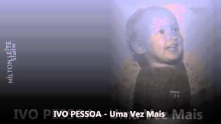 Ivo Pessoa - Uma Vez Mais