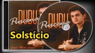 Dudu Purcena - Solstício