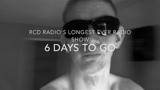 RCD Radio's Longest Ever Radio Show - July 18 Promo - 6 Days To Go