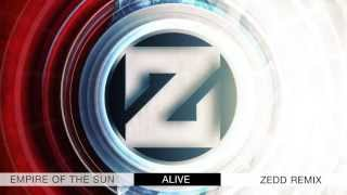 Empire Of The Sun - Alive (Zedd Remix)