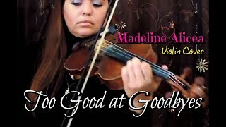 Sam Smith - Too Good at Goodbyes (Violin Version) | Madeline Alicea Violin Cover