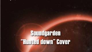 Soundgarden Hunted Down Cover