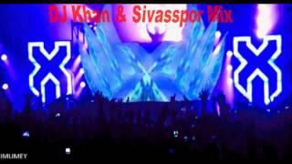 DJ Khan & Sivasspor Mix 2015