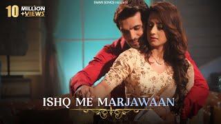Ishq Mein Marjawan Female Version Full Title Song  Alisha Panwar & Arjun Bijlani Arohi & Deep Lyrics