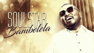 SOULSTAR ft Dacapo BAMBELELA promo