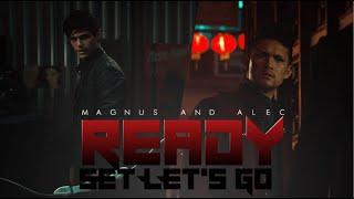Ready Set Let's Go • Malec