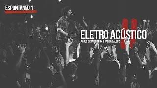 "Louvor Eletro Acústico 2 ""Espontâneo 1"" - Paulo César Baruk e Banda Salluz"