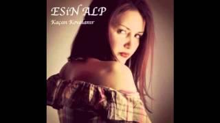 Esin ALP Kaçan Kovalanir (Official Audio)