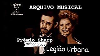 LEGIÃO URBANA - PRÊMIO SHARP - MELHOR GRUPO MUSICAL