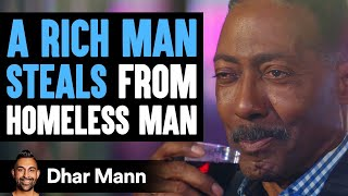 Rich Man Steals From Homeless Man, Homeless Man Gets Blamed For It | Dhar Mann