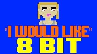I Would Like [8 Bit Cover Tribute to Zara Larsson] - 8 Bit Universe