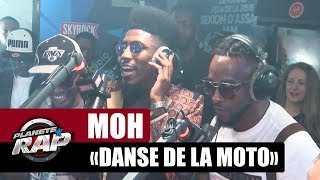 """MOH """"Danse de la moto"""" #PlanèteRap"""
