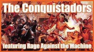 Conquistadors (feat. Rage Against the Machine) - @MrBettsClass