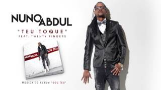 Nuno Abdul Feat Twenty Fingers - Teu Toque (Official Audio)